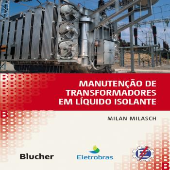 Manutenção de transformadores em líquido isolante, livro de Milan Milasch