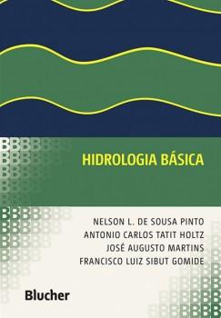 Hidrologia básica, livro de Francisco Luiz Sibut Gomide, Antonio Carlos Tatit Holtz, José Augusto Martins, Nelson L. De Sousa Pinto
