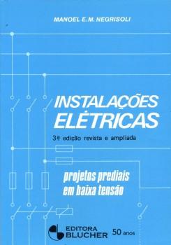 Instalações elétricas: Projetos prediais, livro de Manoel Eduardo Miranda Negrisoli