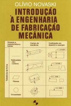 Introdução à Engenharia de Fabricação Mecânica, livro de Olívio Novaski