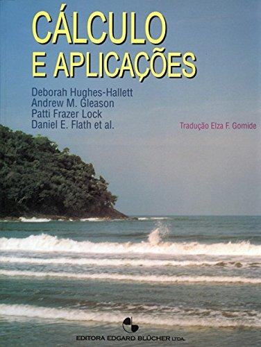 Cálculo e aplicações, livro de Daniel E. Flath, Andrew M. Gleason, Patti Frazer Lock, Deborah Hughes-Hallett
