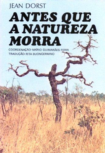 Antes que a natureza morra, livro de Jean Dorst, Mário Guimarães Ferri