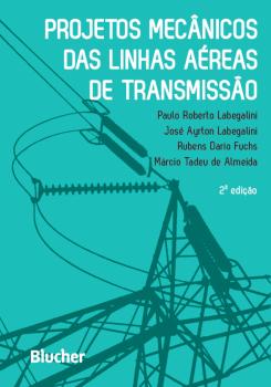 Proj. mecânicos das linhas aéreas de transmissão, livro de Márcio Tadeu De Almeida, Rubens Dário Fuchs, José Ayrton Labegalini, Paulo Roberto Labegalini