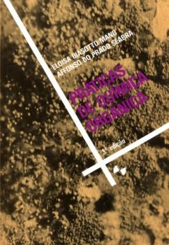 Práticas de Química Orgânica , livro de Affonso Do Prado Seabra, Eloisa Biasotto Mano