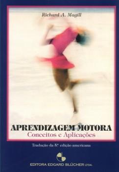 Aprendizagem motora: conceitos e aplicações , livro de Richard A. Magill