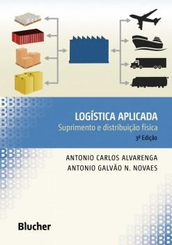 Logística Aplicada, livro de Antonio Galvão N. Novaes, Antonio Carlos Alvarenga