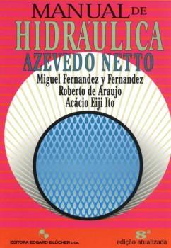 Manual de Hidráulica - 8ª edição, livro de Roberto de Araujo, Miguel Fernandez y Fernandez, Acácio Eiji Ito, Azevedo Netto