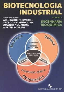 Biotecnologia industrial – Engenharia bioquímica vol. 2, livro de Walter Borzani, Urgel De Almeida Lima, Willibaldo Schmidell, Eugênio Aquarone, Willibaldo Schmidell