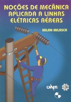 Noções de Mecânica Aplicada a Linhas Elétricas Aéreas, livro de Milan Milasch