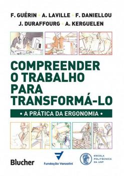 Compreender o trabalho para transformá-lo, livro de F. Daniellou, J. Duraffourg, A. Kerguelen, A. Laville, François Guérin