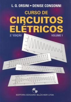 Curso de circuitos elétricos vol. 1, livro de Denise Consonni, Luiz De Queiroz Orsini
