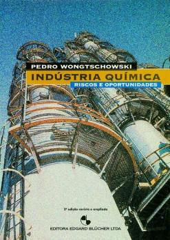 Indústria química – riscos e oportunidades , livro de Pedro Wongtschowski