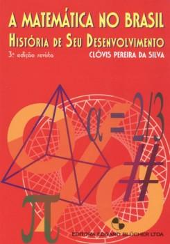 A Matemática no Brasil , livro de Clóvis Pereira da Silva