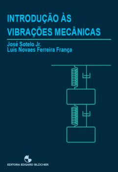 Introdução às vibrações mecânicas, livro de José Sotelo Jr., Luis Novaes Ferreira França