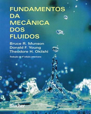 Fundamentos da mecânica dos fluidos , livro de Theodore H. Okiishi, Donald F. Young, Bruce R. Munson