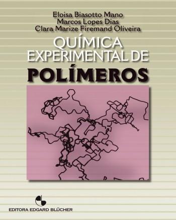 Química experimental de polímeros, livro de Marcos Lopes Dias, Clara Marize Firemand Oliveira, Eloisa Biasotto Mano