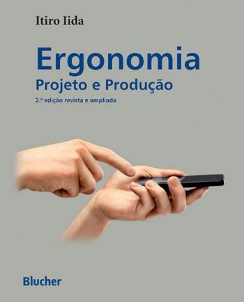 Ergonomia - Projeto e produção  - 2ª edição, livro de Itiro Iida