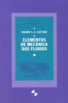 Elementos de mecânica dos fluidos, livro de Mauro Sérgio D. Cattani