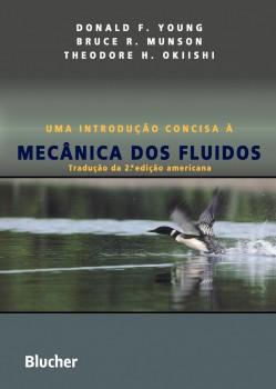 Uma introdução concisa à mecânica dos fluidos, livro de Theodore H. Okiishi, Donald F. Young, Bruce R. Munson