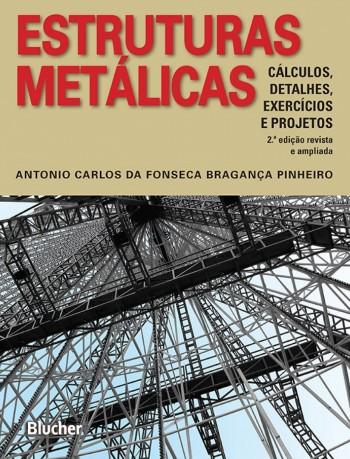 Estruturas metálicas , livro de Antonio Carlos Da Fonseca Bragança Pinheiro
