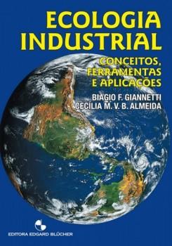 Ecologia industrial - Conceitos, ferramentas e aplicações, livro de Cecília M. V. B. Almeida, Biagio F. Giannetti