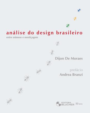 Análise do design brasileiro - entre mimese e mestiçagem, livro de Dijon De Moraes