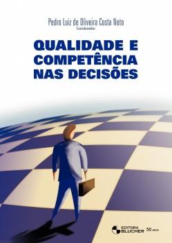 Qualidade e competência nas decisões, livro de Pedro Luiz De Oliveira Costa Neto