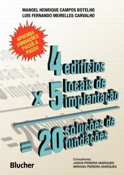 Quatro Edifícios, Cinco Locais de Implantação, Vinte Soluções de Fundações, livro de Luis Fernando Meirelles Carvalho, Manoel Henrique Campos Botelho