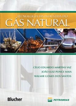 Tecnologia da indústria do gás natural, livro de João Luiz Ponce Maia, Walmir Gomes Dos Santos, Célio Eduardo Martins Vaz