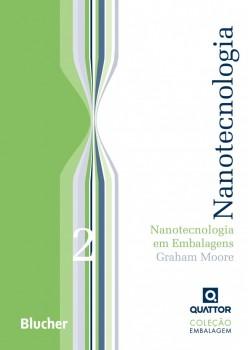 Nanotecnologia em embalagens - vol. 2, livro de Grahan Moore
