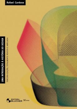 Uma introdução à história do design , livro de Rafael Cardoso