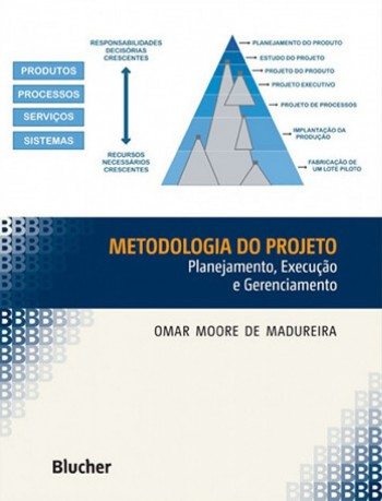 Metodologia do projeto - Planejamento, execução e gerenciamento, livro de Omar Moore de Madureira