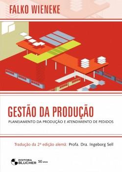 Gestão da produção - Planejamento da produção e atendimento de pedidos, livro de Falko Wieneke