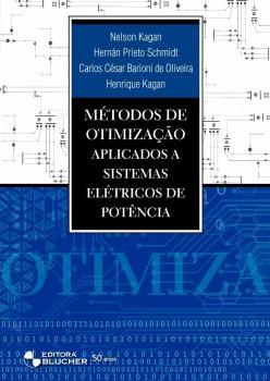Métodos de otimização aplicados a sistemas elétricos de potência, livro de Henrique Kagan, Nelson Kagan, Carlos César Barioni De Oliveira, Hernán Prieto Schmidt