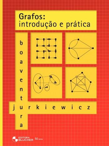 Grafos - Introdução e Prática, livro de Samuel Jurkiewicz, Paulo Oswaldo Boaventura Netto