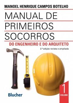 Manual de Primeiros Socorros do Engenheiro e do Arquiteto - 2ª edição, livro de Manoel Henrique Campos Botelho