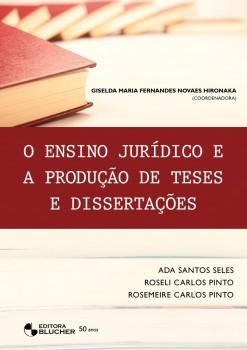 O ensino jurídico e a produção de teses, livro de Roseli Carlos Pinto, Rosemeire Carlos Pinto, Giselda Maria Fernandes Novaes Hironaka, Ada Santos Seles
