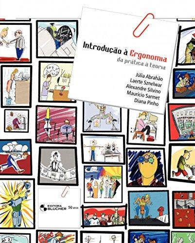 Introdução à ergonomia: da prática a teoria, livro de Diana Pinho, Maurício Sarmet, Alexandre Silvino, Laerte Idal Sznelwar, Júlia Abrahão