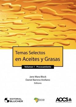 Temas selectos en aceites y grasas - Procesamiento - vol. 1, livro de Daniel Barrera-Arellano, Jane Mara Block