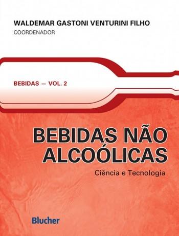 Bebidas Não Alcoólicas - Ciência e Tecnologia, livro de Waldemar Gastoni Venturini Filho
