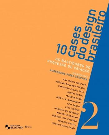 10 Cases do design brasileiro - vol. 2, livro de Auresnede Pires Stephan