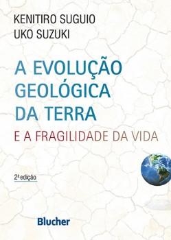 A evolução geológica da Terra e a fragilidade da vida, livro de Uko Suzuki, Kenitiro Suguio