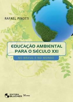 Educação Ambiental para o Século XXI - No Brasil e no Mundo, livro de Rafael Pinotti