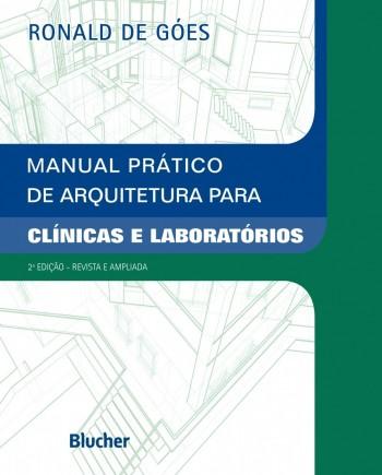 Manual prático de arquitetura para clínicas e laboratórios, livro de Ronald De Góes