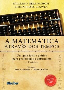 A Matemática através dos tempos, livro de Fernando Q. Gouvêa, William P. Berlinghoff