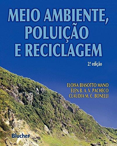 Meio ambiente, poluição e reciclagem, livro de Cláudia Maria Chagas Bonelli, Élen Beatriz A. V. Pacheco, Eloisa Biasotto Mano