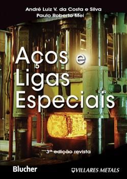 Aços e ligas especiais, livro de Paulo Roberto Mei, André Luiz V. Da Costa E Silva