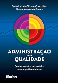 Administração com qualidade, livro de Simone Aparecida Canuto, Pedro Luiz De Oliveira Costa Neto
