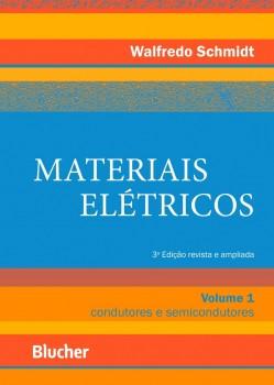 Materiais elétricos: condutores e semicondutores vol. 1, livro de Walfredo Schmidt