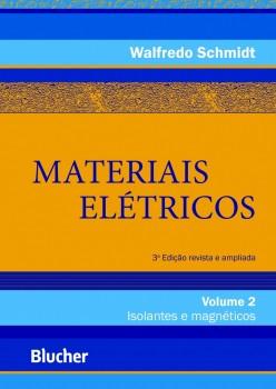 Materiais elétricos: Isolantes e magnéticos vol. 2, livro de Walfredo Schmidt
